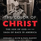 The Color of Christ: The Son of God and the Saga of Race in America | [Edward J. Blum, Paul Harvey]