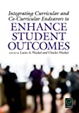 img - for Integrating Curricular and Co-curricular Endeavors to Enhance Student Outcomes book / textbook / text book