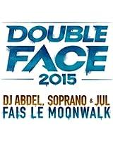 Fais le Moonwalk (Double Face 2015)