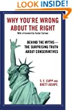 Why You're Wrong About the Right: Behind the Myths: The Surprising Truth About Conservatives