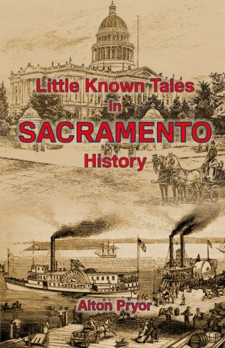Little Known Tales in Sacramento History