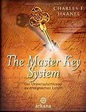 The Master Key System: Der Universalschlüssel zu einem erfolgreichen Leben