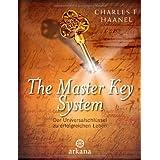 """The Master Key System: Der Universalschl�ssel zu einem erfolgreichen Lebenvon """"Charles F. Haanel"""""""