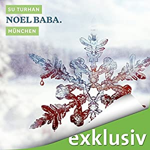 Noel Baba. München (Winterkrimi) Hörbuch