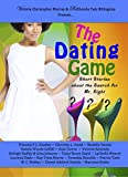 img - for The Dating Game: Short Stories About the Search for Mr. Right book / textbook / text book
