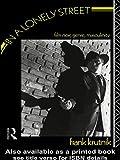 In a Lonely Street: Film Noir, Genre, Masculinity