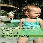 The Guide to Surviving Florida, Volume 1 Hörbuch von Colleen Wool Gesprochen von: Anthony Pica