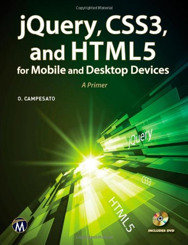 jQuery, CSS3, and HTML5 for Mobile and Desktop Devices: A Primer
