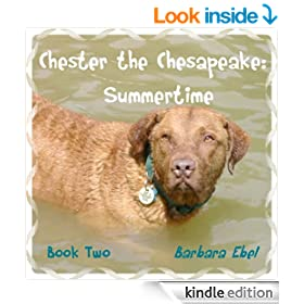Chester the Chesapeake Book Two: Summertime (The Chester the Chesapeake Series 2)