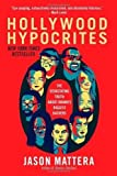 img - for Hollywood Hypocrites by Mattera, Jason (2013) Paperback book / textbook / text book