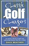img - for Classic Golf Clangers: An Amusing Collection of Golf's Most Embarrassing Moments from Over a Century (Classic Clangers) book / textbook / text book