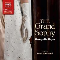 The Grand Sophy Hörbuch von Georgette Heyer Gesprochen von: Sarah Woodward