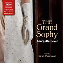 The Grand Sophy | Livre audio Auteur(s) : Georgette Heyer Narrateur(s) : Sarah Woodward