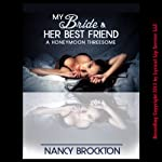 My Bride and Her Best Friend: (A Honeymoon Threesome Sex with the Maid of Honor Erotica Story) (Wedding Group Sex Encounters) | Nancy Brockton