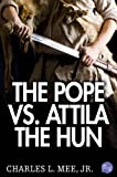 The Pope Vs. Attila the Hun (Turning Points In History)