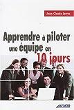 echange, troc Jean-Claude Serre - Apprendre à piloter une équipe en 10 jours