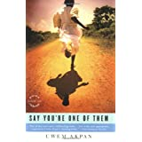 Say You're One of Them (Oprah's Book Club) ~ Uwem Akpan
