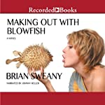 Making Out with Blowfish | Brian Sweany