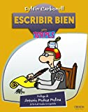Escribir bien para torpes / Writing well for Dummies (Para Torpes / for Dummies) (Spanish Edition)