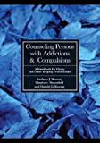 img - for Counseling Persons with Addictions & Compulsions: A Handbook for Clergy and Other Helping Professionals book / textbook / text book