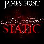 Static: Blackout: An EMP Thriller, Book 2 | James Hunt