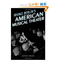 Irving Berlin's American Musical Theater (Broadway Legacies)