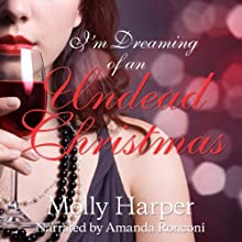 I'm Dreaming of an Undead Christmas (       UNABRIDGED) by Molly Harper Narrated by Amanda Ronconi