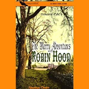 The Merry Adventures of Robin Hood (Dramatized) | [Howard Pyle]