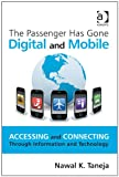 img - for The Passenger Has Gone Digital and Mobile: Accessing and Connecting Through Information and Technology book / textbook / text book
