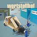 Wortstoffhof: Sprachgeschichten von Äh bis Zeitfenster Hörbuch von Axel Hacke Gesprochen von: Axel Hacke
