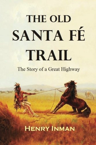 The-Old-Santa-Fe-Trail-The-Story-of-a-Great-Highway