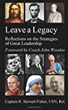 img - for Leave a Legacy: Reflections on the Strategies of Great Leadership book / textbook / text book