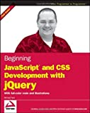 img - for Beginning JavaScript and CSS Development with jQuery [Paperback] [2009] (Author) Richard York book / textbook / text book
