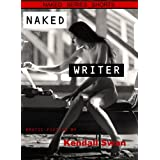 NAKED Writer (NAKED Series) (New Erotic Fiction) (NAKED Series Shorts Book 16) ~ Kendall Swan