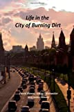 img - for Life in the City of Burning Dirt book / textbook / text book