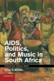 img - for AIDS, Politics, and Music in South Africa (The International African Library) book / textbook / text book