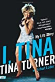 I, Tina: My Life Story (icon!t) (0061958808) by Turner, Tina