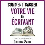 Comment gagner votre vie en écrivant : Livres, blogging et plus | Joanna Penn
