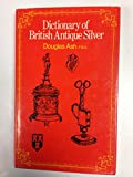img - for Dictionary of British antique silver book / textbook / text book