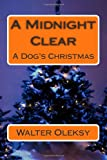 img - for A Midnight Clear: A Dog's Christmas book / textbook / text book