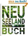 Das Neuseeland Buch: Highlights eines...