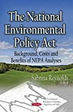 img - for The National Environmental Policy Act (Environmental Remediation Technologies, Regulations and Safety) by Sabrina Reynolds (2014-09-01) book / textbook / text book