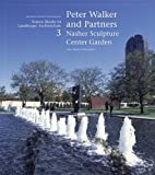 img - for Peter Walker and Partners / Nasher Sculpture Center Garden: Source Books in Landscape Architecture (No. 3) book / textbook / text book