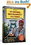 111 Gr�nde, den Ruhrpott zu lieben: E...
