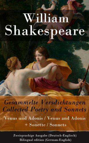 William Shakespeare - Gesammelte Versdichtungen / Collected Poetry and Sonnets - Zweisprachige Ausgabe (Deutsch-Englisch) / Bilingual edition (German-English): Venus und Adonis / Venus and Adonis + Sonette / Sonnets