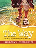 img - for The Way | Children's Leader: Walking in the Footsteps of Jesus book / textbook / text book