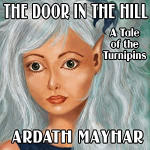 The Door in the Hill: A Tale of the Turnipins | [Ardath Mayhar]