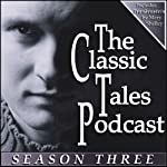 The Classic Tales Podcast, Season Three | Mary Shelley,H. G. Wells,Arthur Conan Doyle