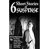 6 Short Stories of Suspense ~ Lila Rain Ekstrom
