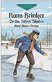 Hans Brinker, or The Silver Skates (Dover Children's Evergreen Classics)